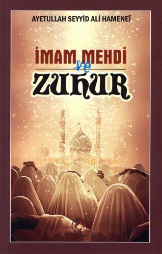 İmam Mehdi ve Zuhur %16 indirimli Ayetullah el-Uzma Seyyid Ali Hüseynî