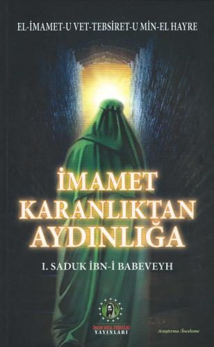 İmamet - Karanlıktan Aydınlığa %20 indirimli I. Saduk İbn-i Babeveyh