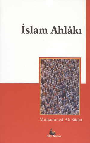İslam Ahlâkı %25 indirimli Muhammed Ali Sâdat