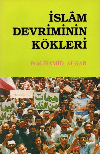 İslâm Devriminin Kökleri %50 indirimli Hamid Algar