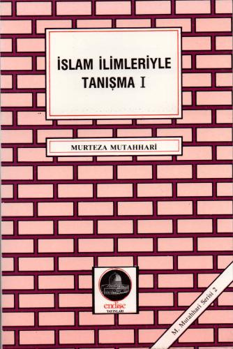 İslam İlimleriyle Tanışma - 1 %50 indirimli Murtaza Mutahhari