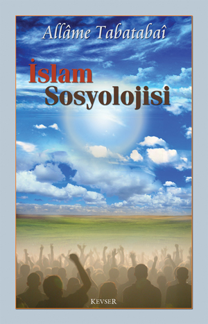 İslam Sosyolojisi %20 indirimli Allame Muhammed Hüseyin Tabatabaî