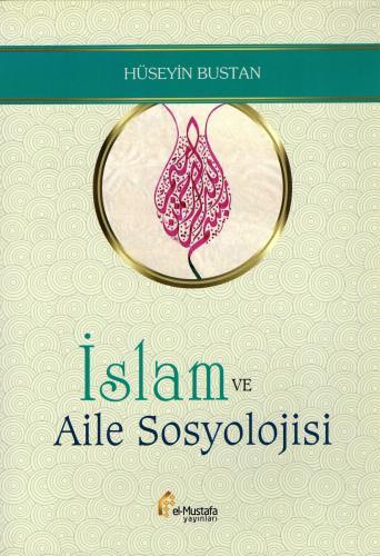 İslam ve Aile Sosyolojisi Hüseyin Bustan