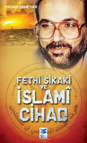 Fethi Şikaki ve İslami Cihad %20 indirimli Hasan Hameyar