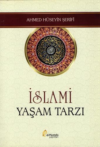 İslami Yaşam Tarzı Ahmed Hüseyin Şerifî