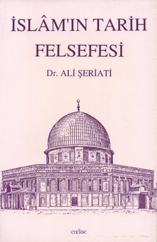 İslâm'ın Tarih Felsefesi %50 indirimli Dr. Ali Şeriati