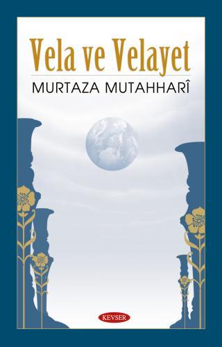 Vela ve Velayet Üzerine %20 indirimli Murtaza Mutahhari