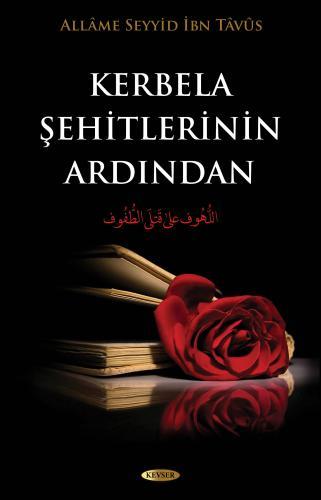 Kerbela Şehitlerinin Ardından %23 indirimli Allame Seyyid İbn-i Tâvûs