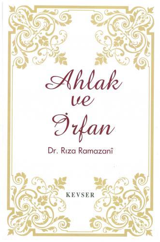 Ahlak ve İrfan %20 indirimli Dr. Rıza Ramazani
