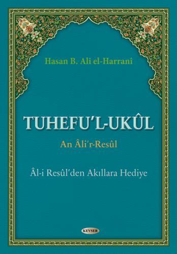 Tuhefu'l-Ukûl An Âli'r-Resûl Hasan B. Ali el-Harrani