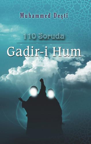 110 Soruda Gadir-i Hum %18 indirimli Muhammed Deştî
