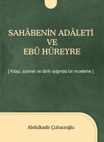 Sahâbenin Adâleti ve Ebû Hüreyre %25 indirimli Abdulkadir Çuhacıoğlu