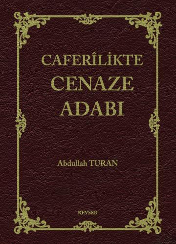 Caferilikte Cenaze Adabı %20 indirimli Abdullah Turan