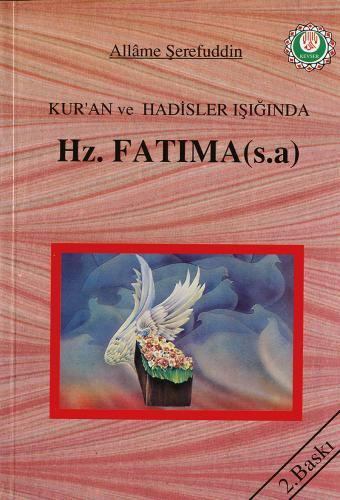 Kur'ân ve Hadisler Işığında Hz. Fatıma (s.a) %12 indirimli Allâme Şere