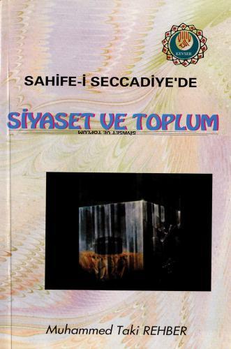 Sahife-i Seccadiye'de Siyaset ve Toplum %20 indirimli Muhammed Taki Re