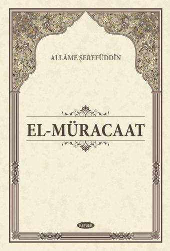 El-Müracaat (Ciltli) Allâme Şerefuddin