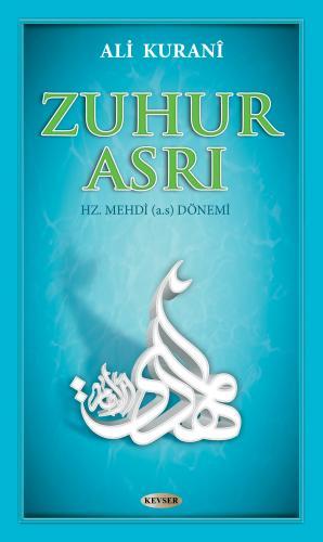 Zuhur Asrı %28 indirimli Ali Kuranî