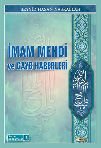 İmam Mehdi ve Gayb Haberleri %12 indirimli Seyyid Hasan Nasrallah