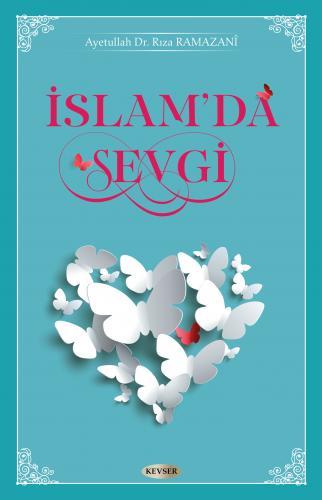 İslam'da Sevgi %20 indirimli Dr. Rıza Ramazani