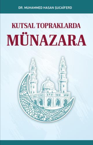 Kutsal Topraklarda Münazara %20 indirimli Dr. Muhammed Hasan Şucaiferd
