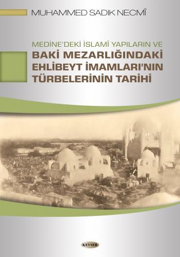 Medine'deki İslamî Yapıların ve Muhammed Sadık Necmi