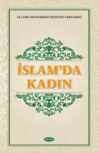 İslam'da Kadın %17 indirimli Allame Muhammed Hüseyin Tabatabaî
