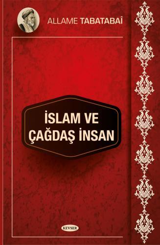 İslam Ve Çağdaş İnsan %16 indirimli Allame Muhammed Hüseyin Tabatabaî