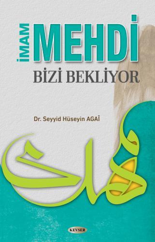 İmam Mehdi Bizi Bekliyor %18 indirimli Dr. Seyyid Hüseyin Agaî