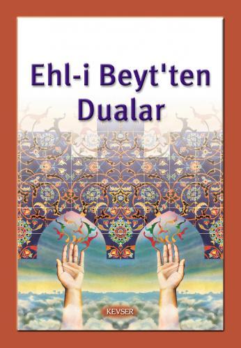 Ehl-i Beyt'ten Dualar (Karton Kapak) %12 indirimli Komisyon (Kevser)