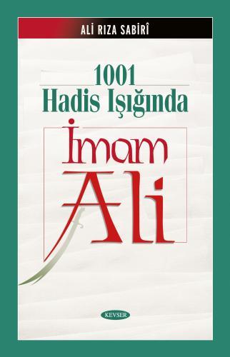 1001 Hadis Işığında İmam Ali (a.s) (Ciltli) %25 indirimli Ali Rıza Sab