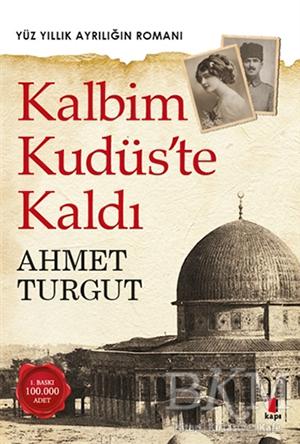 Kalbim Kudüs'te Kaldı %10 indirimli Ahmet Turgut