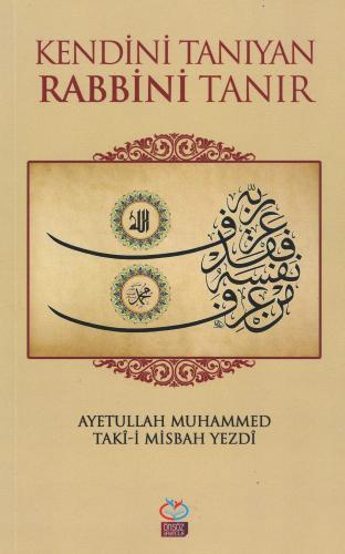 Kendini Tanıyan Rabbini Tanır %20 indirimli Muhammed Taki Misbah
