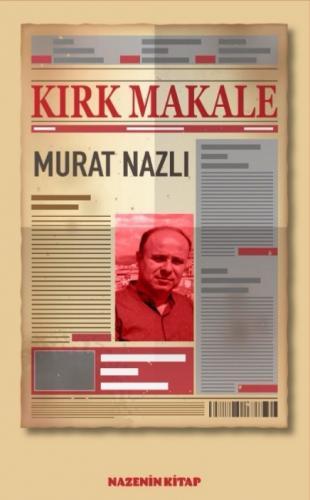 Kırk Makale Murat Nazlı