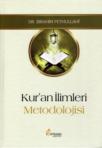 Kur'an İlimleri Metodolojisi Dr. İbrahim Fethullahî