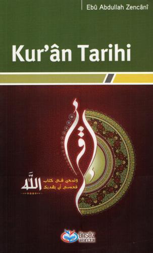Kur'ân Tarihi %16 indirimli Ebû Abdullah Zencânî