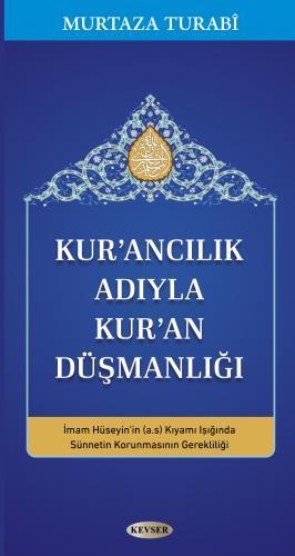 Kur'ancılık Adıyla Kur'an Düşmanlığı Murtaza Turabî