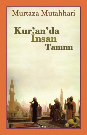 Kur'an'da İnsan Tanımı %20 indirimli Murtaza Mutahhari