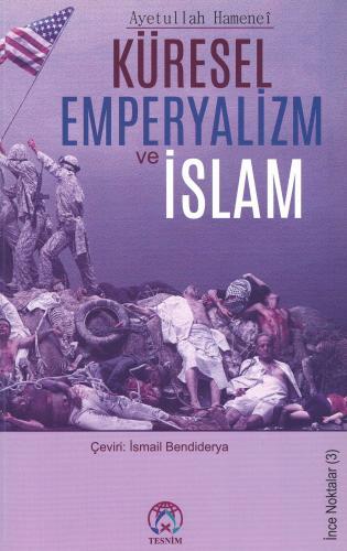 Küresel Emperyalizm ve İslam %23 indirimli Ayetullah el-Uzma Seyyid Al
