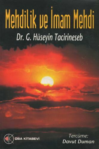 Mehdilik ve İmam Mehdi Dr. G. Hüseyin Tacirineseb