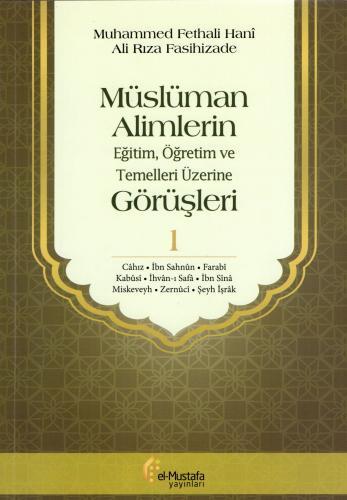 Müslüman Alimlerin Eğitim, Öğretim ve Temelleri Üzerine Görüşleri - 1
