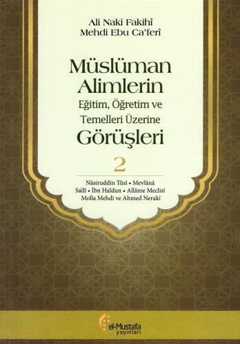 Müslüman Alimlerin Eğitim, Öğretim ve Temelleri Üzerine Görüşleri - 2