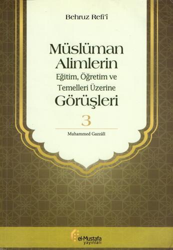 Müslüman Alimlerin Eğitim, Öğretim ve Temelleri Üzerine Görüşleri - 3