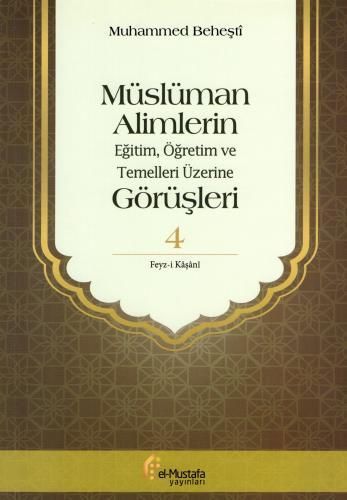 Müslüman Alimlerin Eğitim, Öğretim ve Temelleri Üzerine Görüşleri - 4