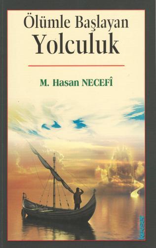 Ölümle Başlayan Yolculuk %20 indirimli M. Hasan Necefi