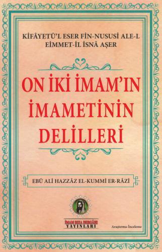 On İki İmam'ın İmametinin Delilleri %16 indirimli Ebû Ali Hazzâz El-Ku