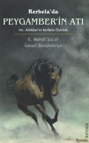 Kerbela'da Peygamber'in Atı %18 indirimli Seyyid Mehdi Şücai