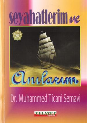 Seyahatlerim ve Anılarım %20 indirimli Prof. Dr. M. Ticanî Semavî