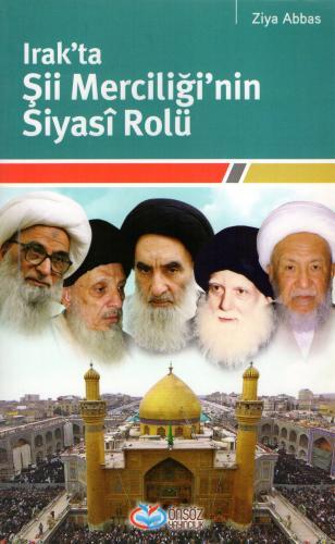 Irak'ta Şii Merciliği'nin Siyasî Rolü %17 indirimli Ziya Abbas