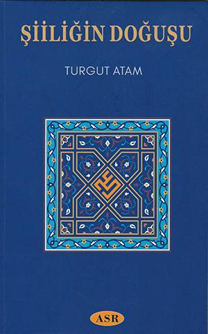 Şiiliğin Doğuşu %21 indirimli Turgut Atam