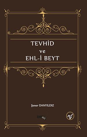 Tevhid ve Ehl-i Beyt Şener Danyıldız